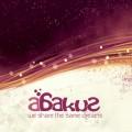 Abakus – We Share The Same Dreams