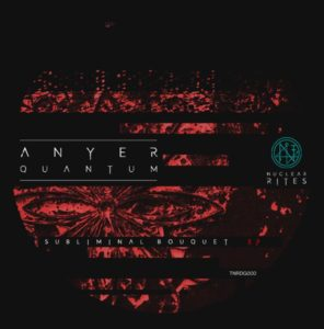 Anyer Quantum – Subliminal Bouquet
