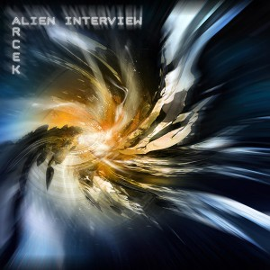 Arcek – Alien Interview