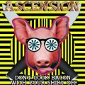 Ascension – Don't Cook Bacon With Your Shirt Off