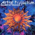 Astral Projection – Trust In Trance