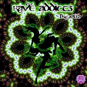 aXid – Rave Addicts