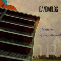 Bandarlog – Memoirs Of The Moment