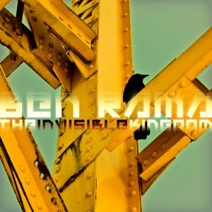 Ben Rama – The Invisible Kingdom