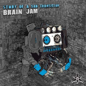 Brain Jam – Story Of A Sad Transistor