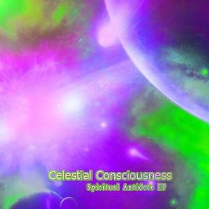 Celestial Consciousness – Spiritual Antidote