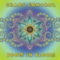 Chaos Control – Boom In Bloom