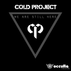 Cold Project – We Are Still Here