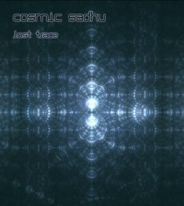 Cosmic Sadhu – Lost Trace