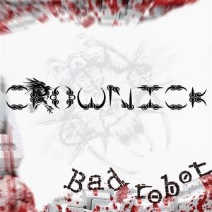 CrowNick – Bad Robot