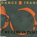 Dance 2 Trance - We Came In Peace EP