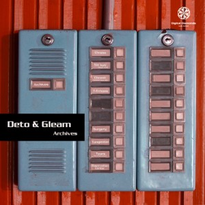 Deto & Gleam – Archives