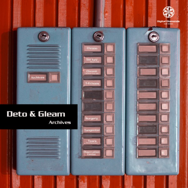 Deto & Gleam - Archives