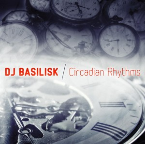 DJ Basilisk – Circadian Rhythms