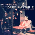 DJ Basilisk – Dark Matter 2007