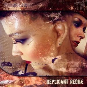 DJ Basilisk – Replicant Redux