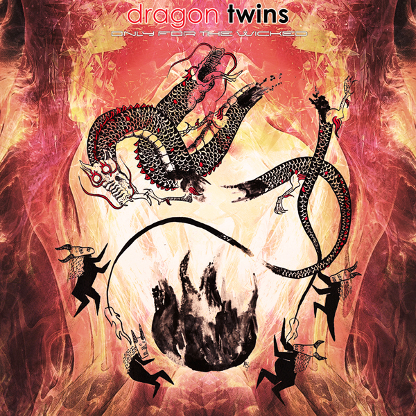 dragon-twins-only-for-the-wicked.jpg