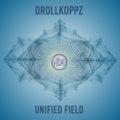 Drollkoppz – Unified Field