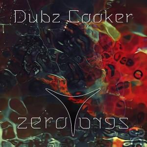 Dubz Cooker – Zero Zero