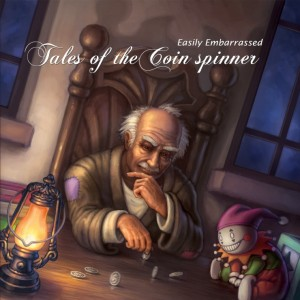 Easily Embarrassed – Tales Of The Coin Spinner