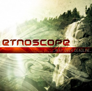 Etnoscope – Way Over Deadline