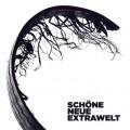 Extrawelt – Schöne Neue Extrawelt