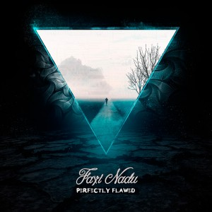 Faxi Nadu – Perfectly Flawed