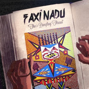 Faxi Nadu – The Dangling Thread