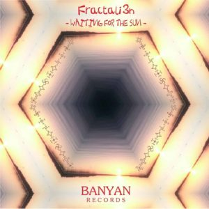 Fractali3n – Waiting For The Sun