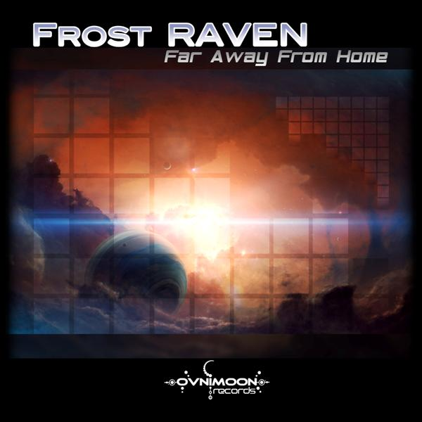 Frost-RAVEN – Far Away From Home - Ektoplazm - Free Music ...