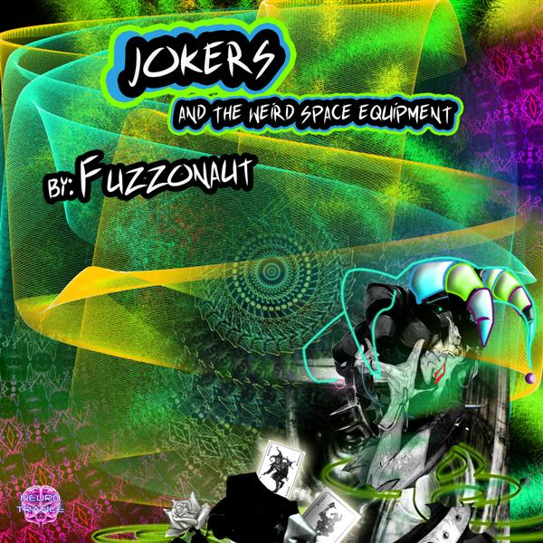 Fuzzonaut - Jokers And The Weird Space Equipment