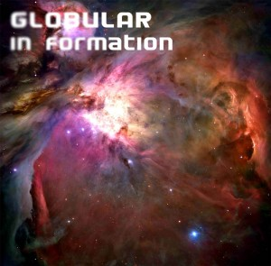 Globular – In Formation