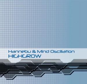 Hannebu & Mind Oscillation – Highgrow