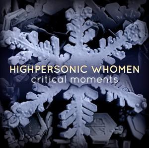 Highpersonic Whomen – Critical Moments