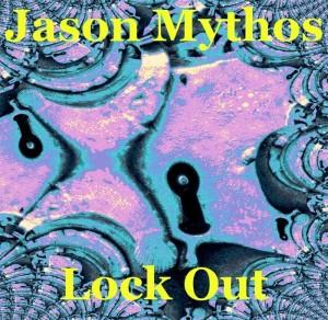 Jason Mythos – Lock Out