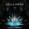 Juelz & Myrtox – Minimal Terror