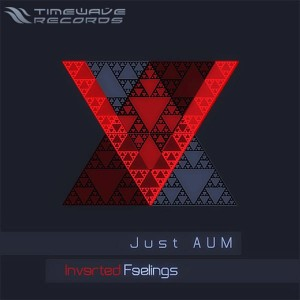 Just AUM – Inverted Feelings