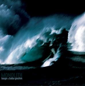 Lauge & Baba Gnohm – Monolith