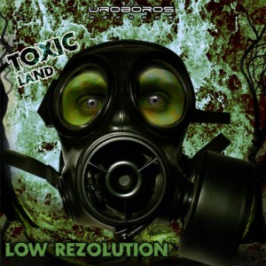 Low Rezolution – Toxic Land