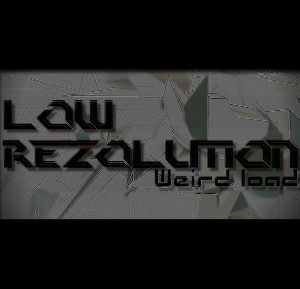 Low Rezolution – Weird Load