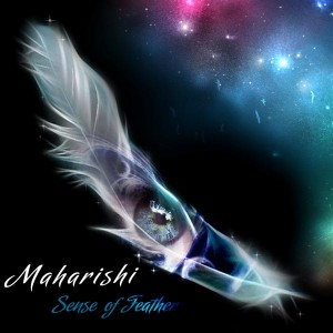 Maharishi – Sense Of Feather