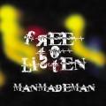 ManMadeMan – Free To Listen