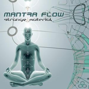 Mantra Flow – Strange Material