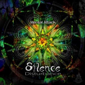 Mental Attack – Silence Disturbance