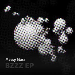 Messy Mass – BZZZ