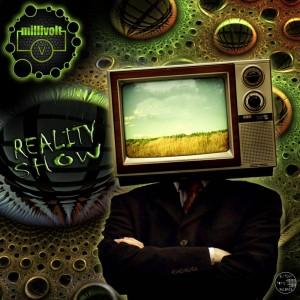 Millivolt – Reality Show