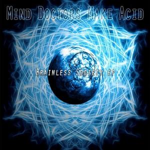 Mind Doctors Make Acid – Brainless Society