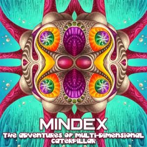 Mindex – The Adventures Of Multi-Dimensional Caterpillar