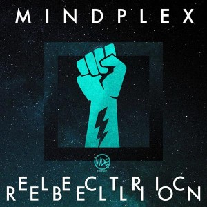 Mindplex – Electric Rebellion