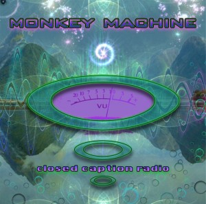 Monkey Machine – Closed Caption Radio